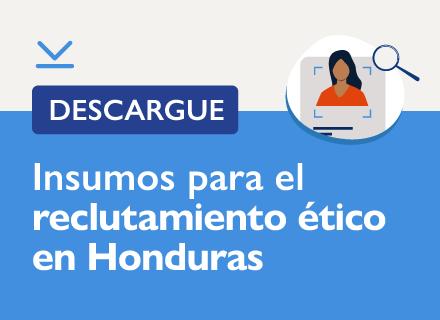 Descargue insumos para el reclutamiento ético en Honduras